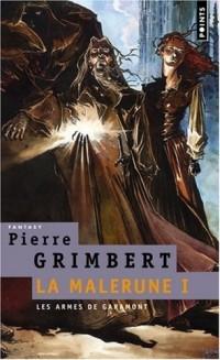 La Malerune, Tome 1 : Les Armes de Garamont