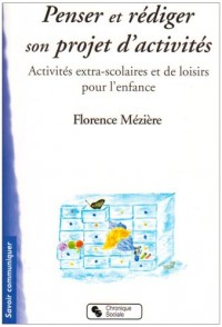 Penser et rédiger son projet d'activités : Activités extra-scolaires et de loisirs pour l'enfance