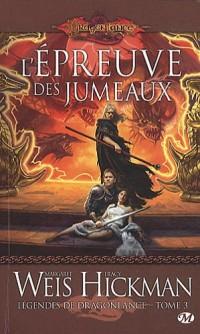 Dragonlance - Légendes de Dragonlance, tome 3 : L'Épreuve des jumeaux