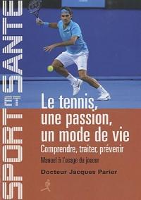 Le tennis, une passion, un mode de vie : Comprendre, traiter, prévenir - Manuel à l'usage du joueur