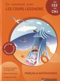 Français et mathématiques du CE2 au CM1 : En vacances avec les cours Legendre