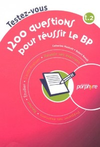 1200 Questions pour réussir le BP : Tome 2