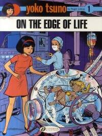 Yoko Tsuno, Tome 1 : On the edge of life