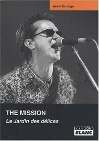 The Mission, le jardin des délices