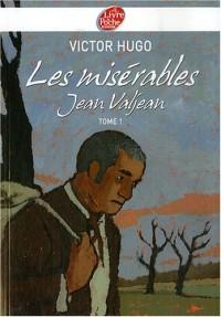 Les misérables : Tome 1 : Jean Valjean