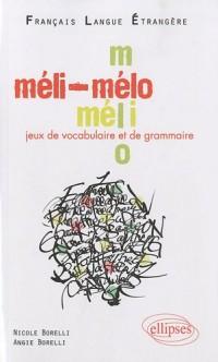Méli-mélo - Jeux de Vocabulaire et de Grammaire en Français Langue Étrangère