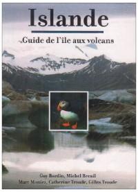 Islande : Le guide de l'île aux volcans
