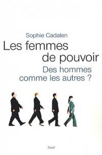 Les femmes de pouvoir : Des hommes commes les autres ?