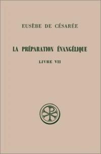 La Préparation évangélique, livre VII