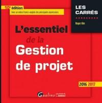 L'Essentiel de la Gestion de projet 2016-2017 , 10ème Ed.