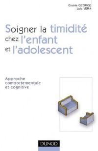 Soigner la timidité chez l'enfant et l'adolescent : Approche cognitive