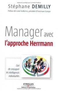 Manager avec l'approche Herrmann : L'art de conjuguer les intelligences individuelles