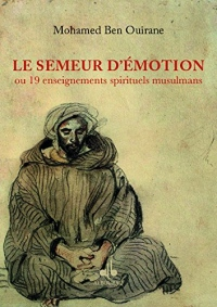 Semeur d Emotion Ou 19 Enseignements Spirituels Musulmans (le)