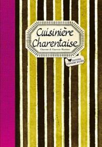 Cuisinière charentaise : Les meilleures recettes de Charente et Charente-Maritime