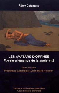 Rémy Colombat : Les avatars d'Orphée - Poésie allemande de la modernité
