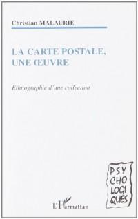 La carte postale, une oeuvre : ethnographie d'une collection