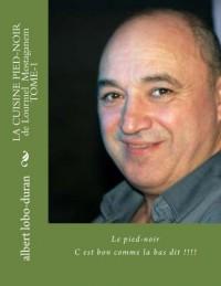 LA CUISINE PIED-NOIR de Lourmel  Mostaganem TOME-1: C est bon comme la bas dit !!