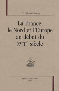 La France, le Nord et l'Europe au début du XVIIIe siècle