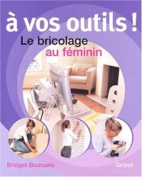 A vos outils (Ancien prix Editeur: 14.95 Euros )