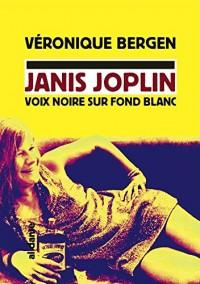 Janis Joplin : Voix noire sur fond blanc