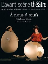 L'Avant-Scène théâtre N° 1237 ; A nous d'oeufs