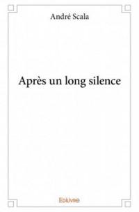 Après un long silence