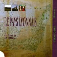 Le Pays lyonnais : En dates et en cartes