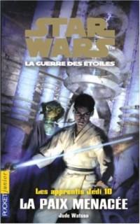 Les Apprentis Jedis, tome 10 : Star Wars, la guerre des étoiles - La Paix menacée