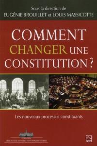 Comment changer une constitution ? : Les nouveaux processus constituants