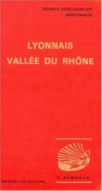 Guides géologiques : Lyonnais - Vallée du Rhône, de Mâcon à Avignon