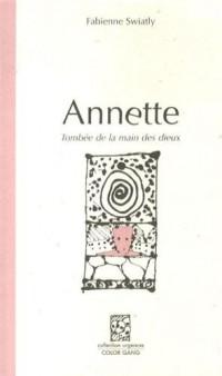 Annette : Tombée de la main des dieux