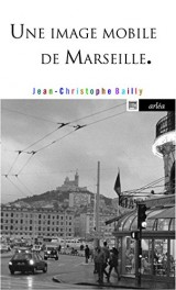 Une image mobile de Marseille [Poche]