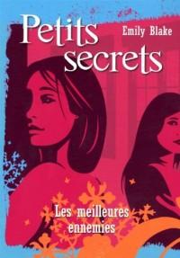 2. Petits secrets : Les meilleures ennemies