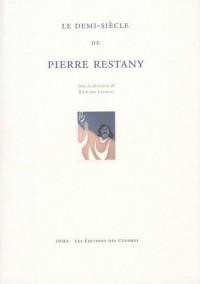 Le demi-siècle de Pierre Restany