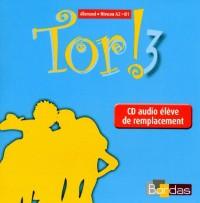 Tor ! 3 - Allemand - Niveau 3 - CD audio élève de remplacement 2009
