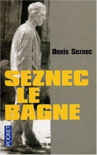 Seznec, le bagne
