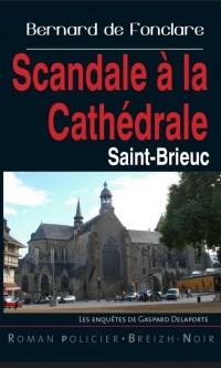 Sacandale a la Cathédrale Saint-Brieuc