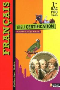 Francais 1e Bac pro 3 ans : Vers la certification