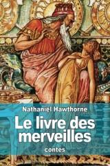 Le livre des merveilles: contes pour les enfants tirés de la mythologie