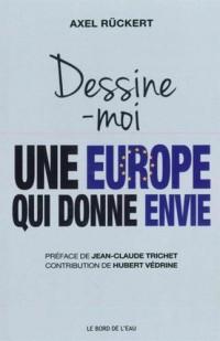 Dessine-moi une Europe qui donne envie