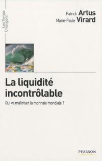 La Liquidite Incontrolable