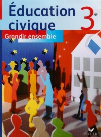 Education civique 3e : Grandir ensemble