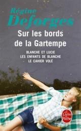 Sur les bords de la Gartempe (Blanche et Lucie - Les enfants de Blanche - Le Cahier volé) [Poche]