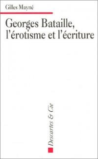 Georges Bataille, l'érotisme et l'écriture - Applications pratiques à l'étude de textes littéraires