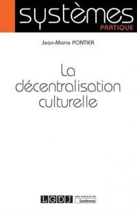 La décentralisation culturelle