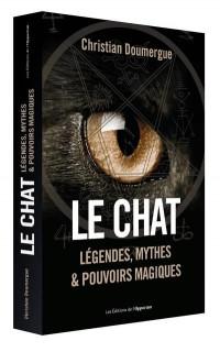 Chats : légendes, mythes et pouvoirs magiques...