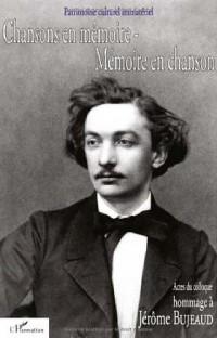 Chansons en mémoire Mémoire en chanson Hommage à Jérôme Bujeaud (1834-1880) : Actes du colloque du Poiré-sur-Vie 19 au 23 novembre 2003 (1CD audio)
