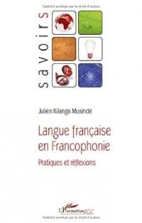 Langue française en Francophonie : Pratiques et réflexions