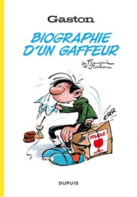 Gaston, biographie d'un gaffeur - tome 1 - Gaston, biographie d'un gaffeur