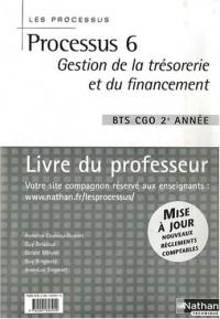 Processus 6 BTS CGO 2e année : Gestion de la trésorerie et du financement, livre du professeur